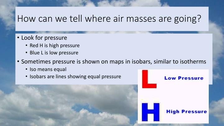How can we tell where air masses are going?