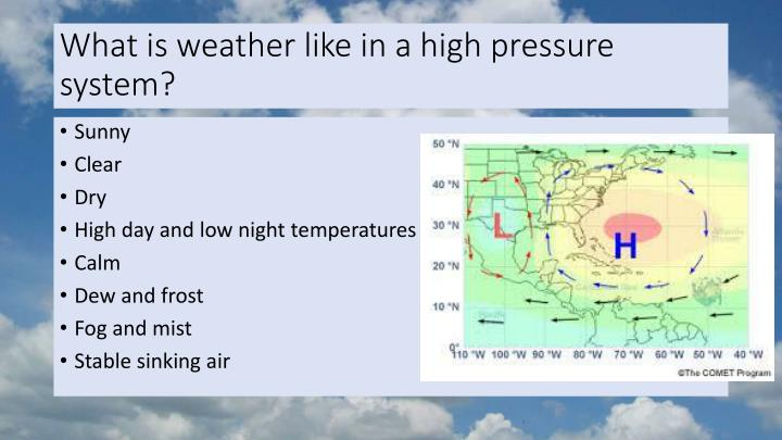 What is weather like in a high pressure system?