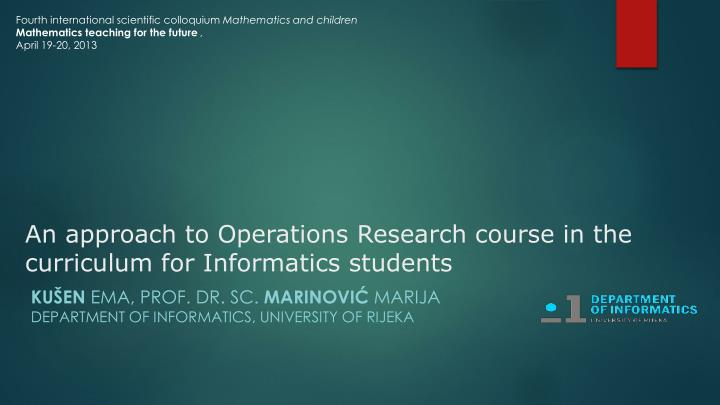 An approach to operations research course in the curriculum for informatics students
