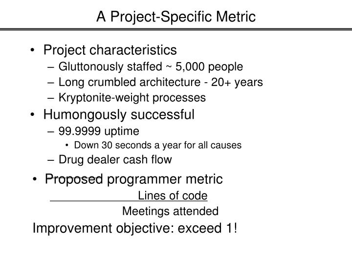 A Project-Specific Metric