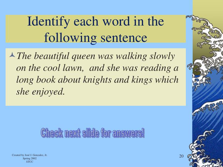 Identify each word in the following sentence