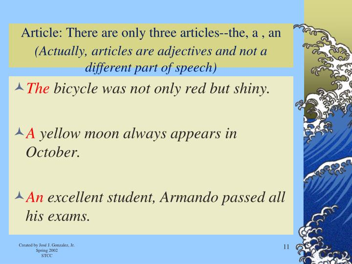 Article: There are only three articles--the, a , an
