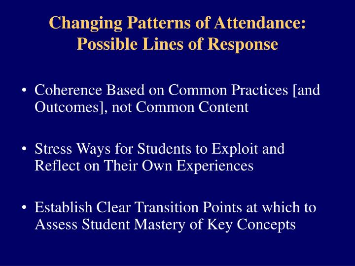 Changing Patterns of Attendance: Possible Lines of Response