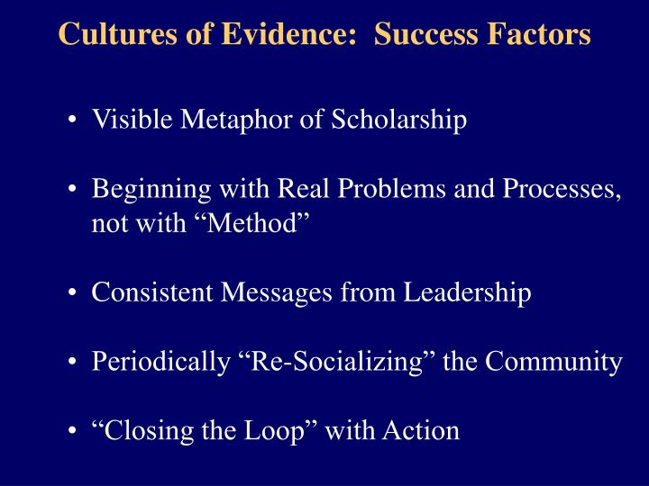 Cultures of Evidence:  Success Factors