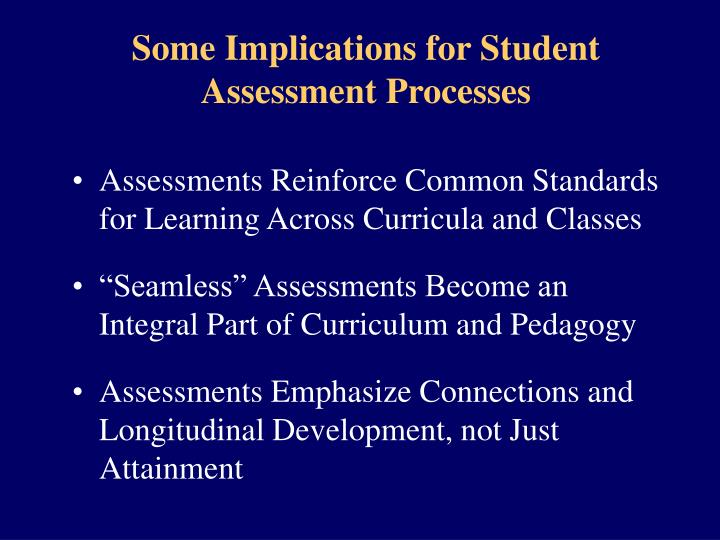 Some Implications for Student Assessment Processes