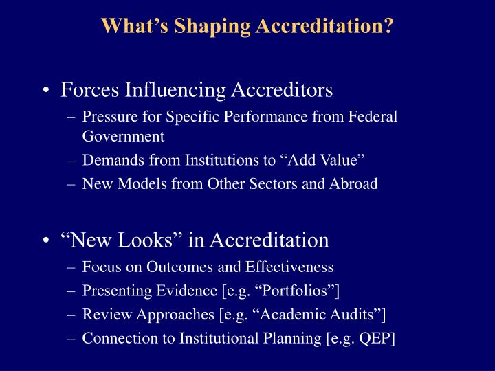 What's Shaping Accreditation?