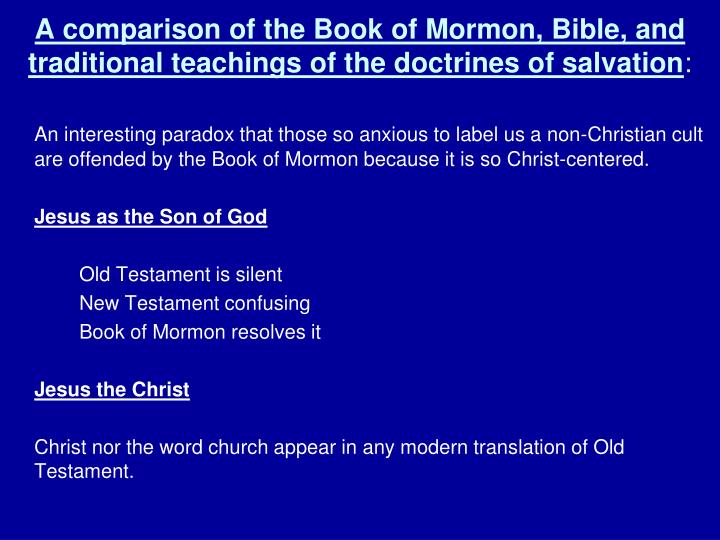 A comparison of the Book of Mormon, Bible, and traditional teachings of the doctrines of salvation