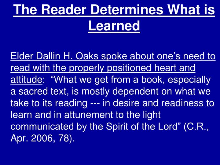 The Reader Determines What is Learned