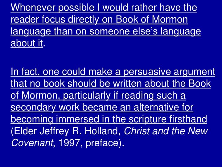 Whenever possible I would rather have the reader focus directly on Book of Mormon language than on someone else's language about it