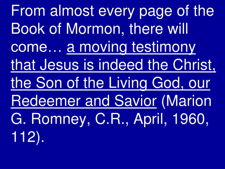 From almost every page of the Book of Mormon, there will come…