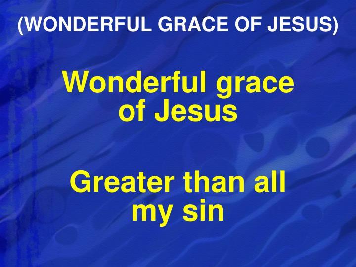 (WONDERFUL GRACE OF JESUS)