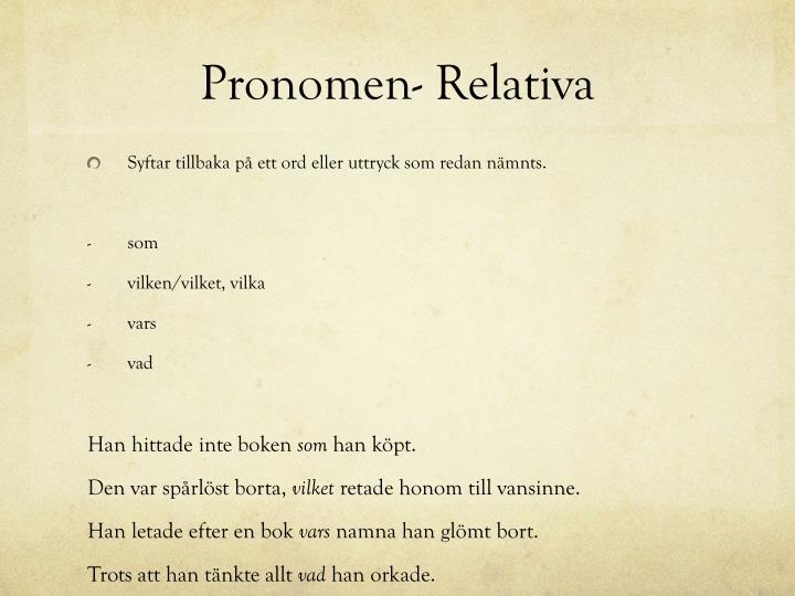 Pronomen- Relativa