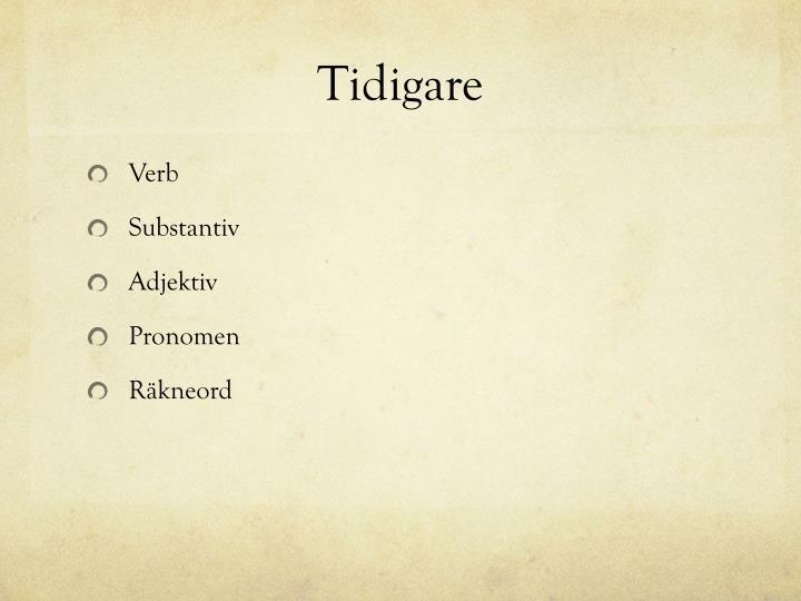 Tidigare
