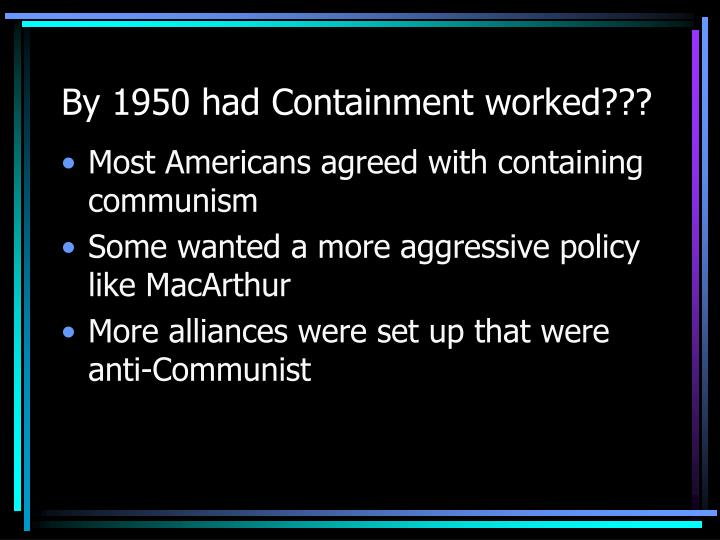 By 1950 had Containment worked???