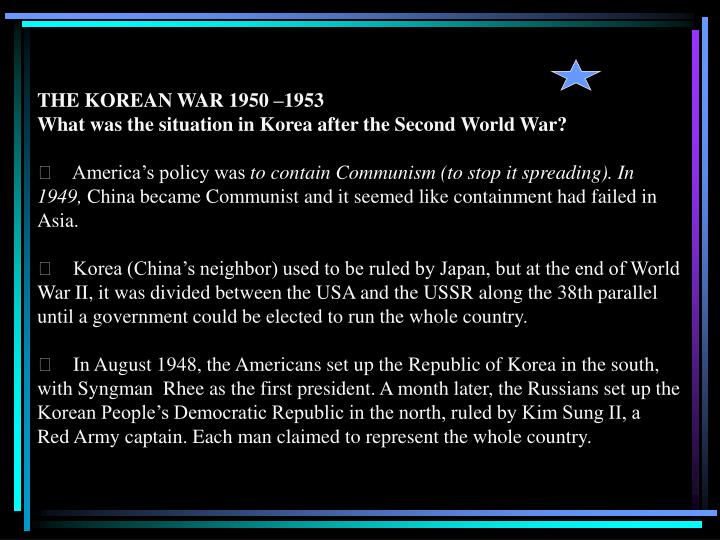 THE KOREAN WAR 1950 –1953