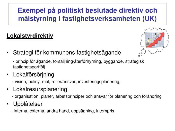 Exempel på politiskt beslutade direktiv och målstyrning i fastighetsverksamheten (UK)