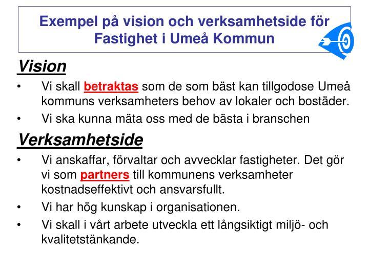 Exempel på vision och verksamhetside för Fastighet i Umeå Kommun