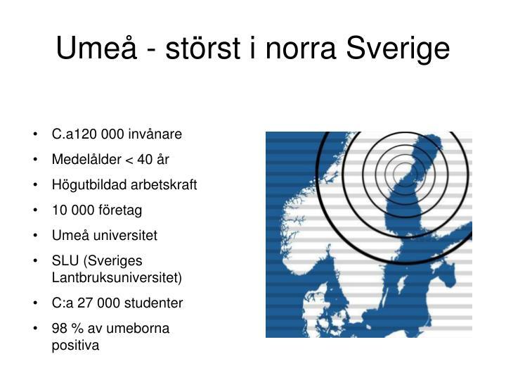 Umeå - störst i norra Sverige
