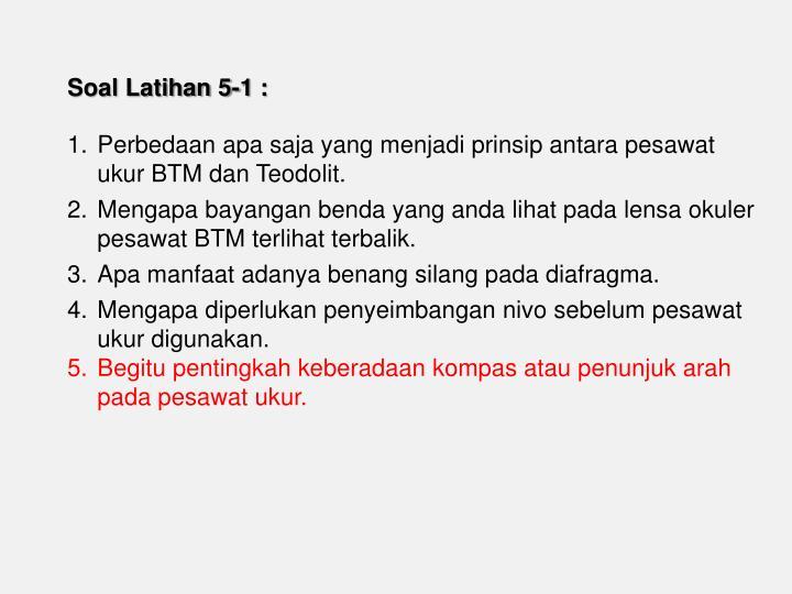 Soal Latihan 5-1 :
