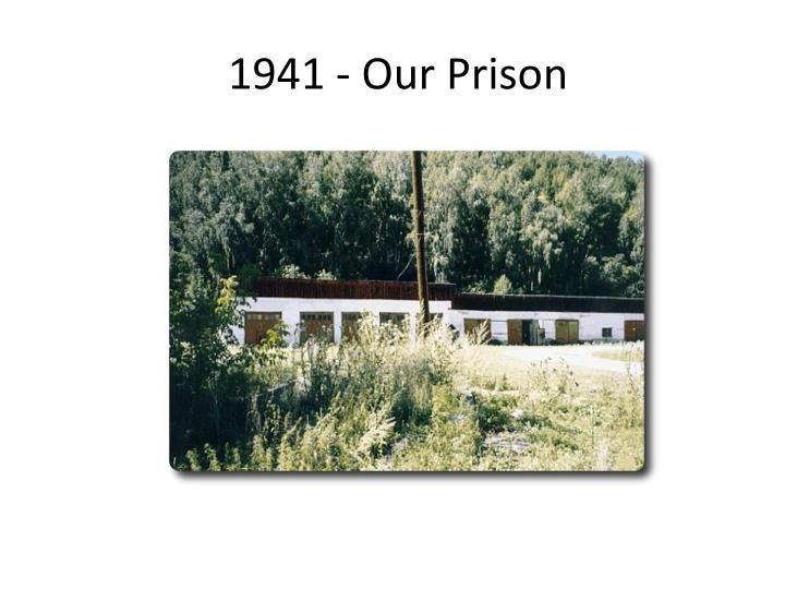 1941 - Our Prison