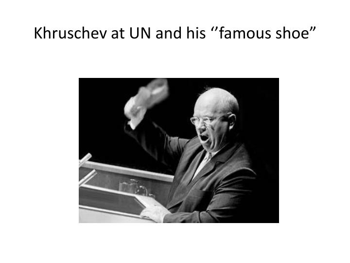 Khruschev at UN and his ''famous shoe""
