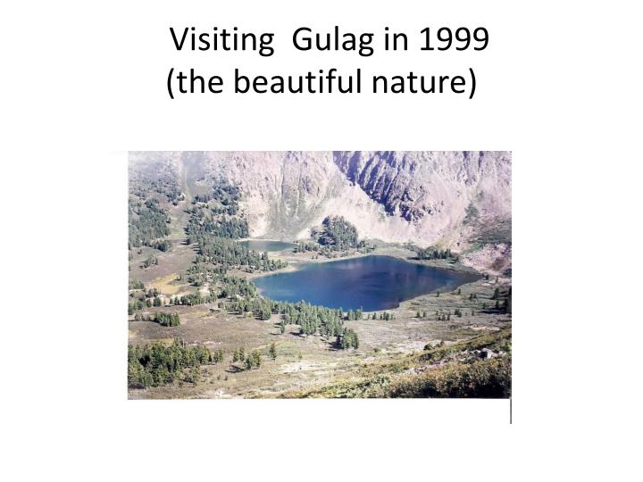 Visiting  Gulag in