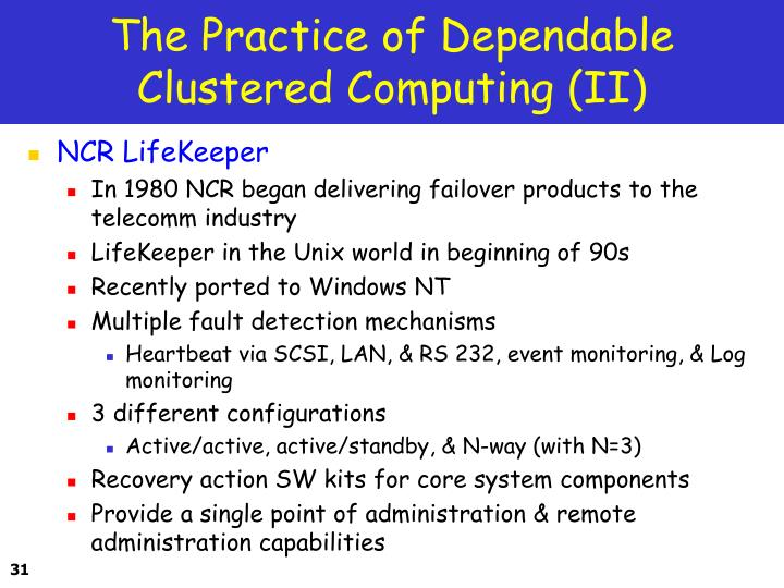 The Practice of Dependable Clustered Computing (II)
