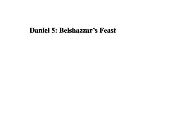 Daniel 5: Belshazzar's Feast