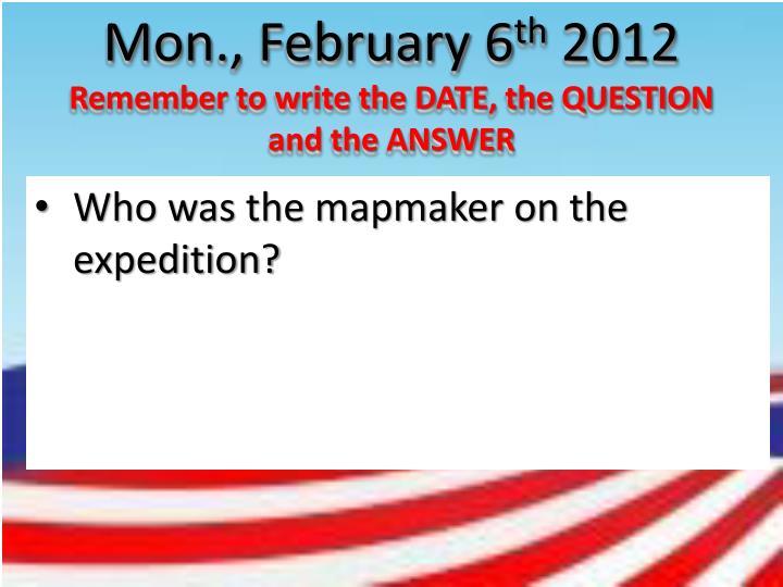 Mon., February 6