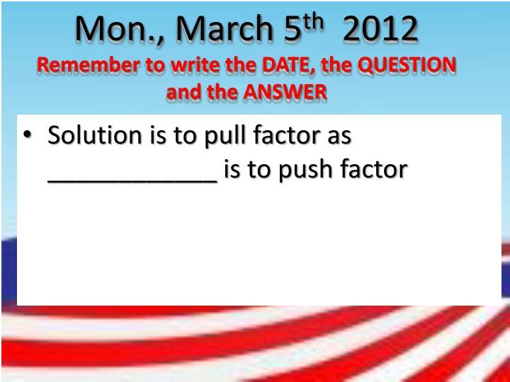 Mon., March 5