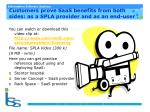 customers prove saas benefits from both sides as a spla provider and as an end user