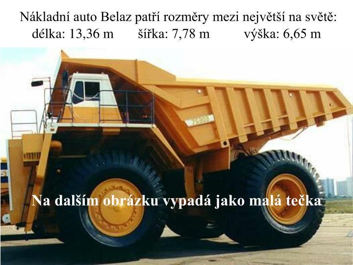 Nákladní auto Belaz patří rozměry mezi největší na světě: