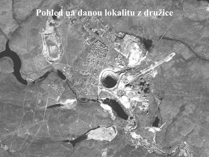 Pohled na danou lokalitu z družice