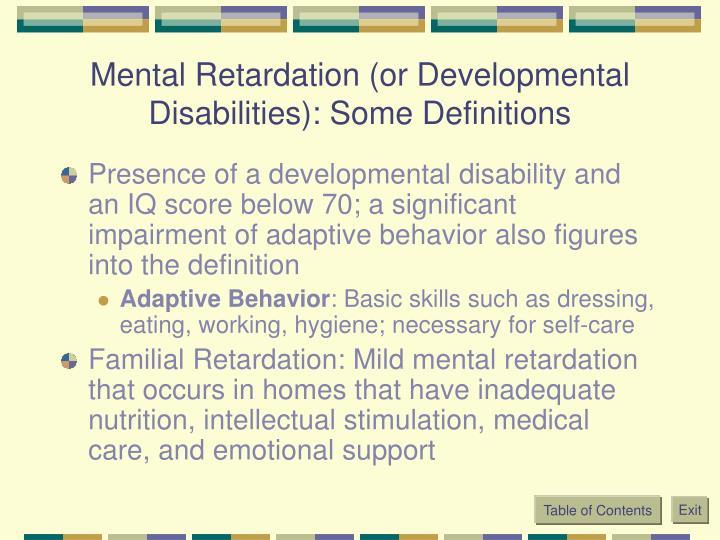Mental Retardation (or Developmental Disabilities): Some Definitions