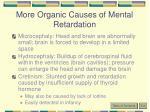 more organic causes of mental retardation