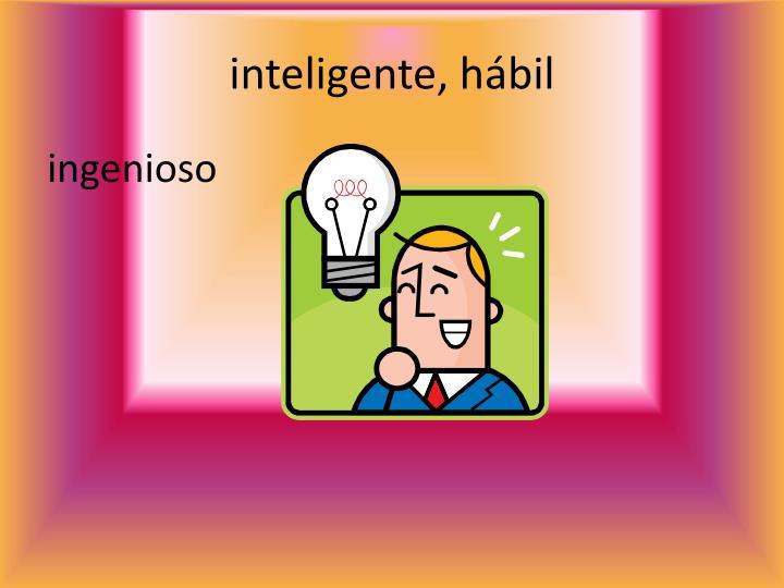 inteligente, hábil
