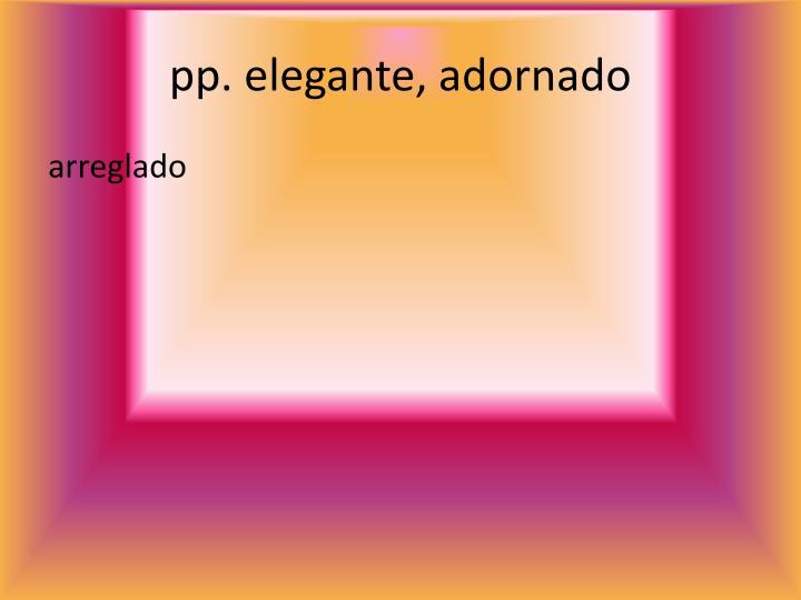 pp. elegante, adornado
