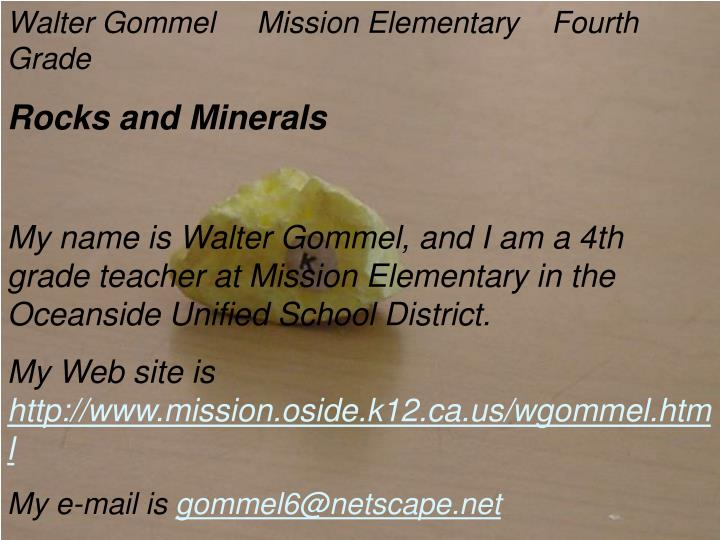 Walter Gommel     Mission Elementary    Fourth Grade
