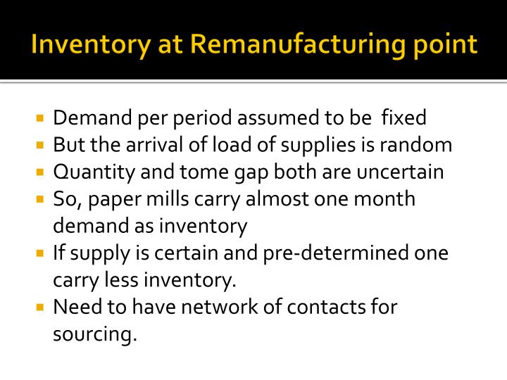 Inventory at Remanufacturing point