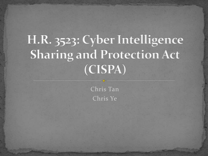 H r 3523 cyber intelligence sharing and protection act cispa