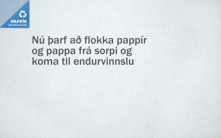 Nú þarf að flokka pappír