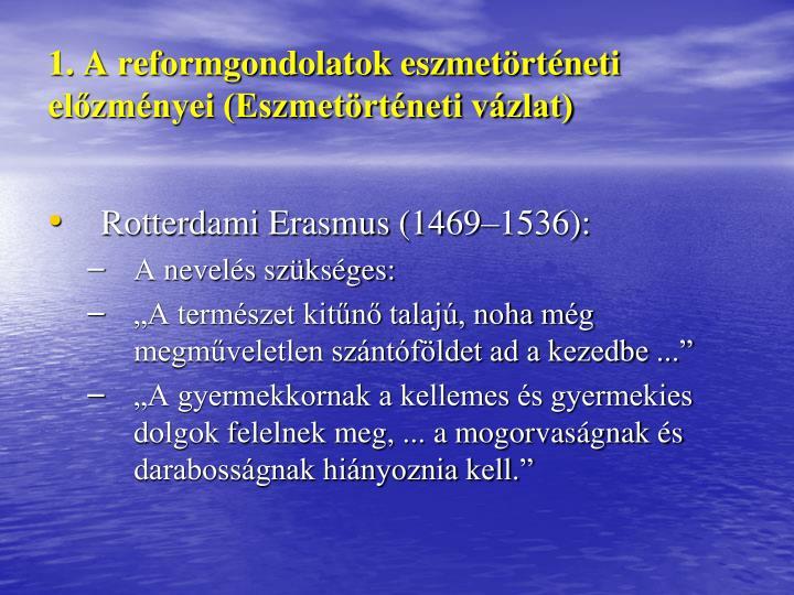 1. A reformgondolatok eszmetörténeti előzményei (Eszmetörténeti vázlat)