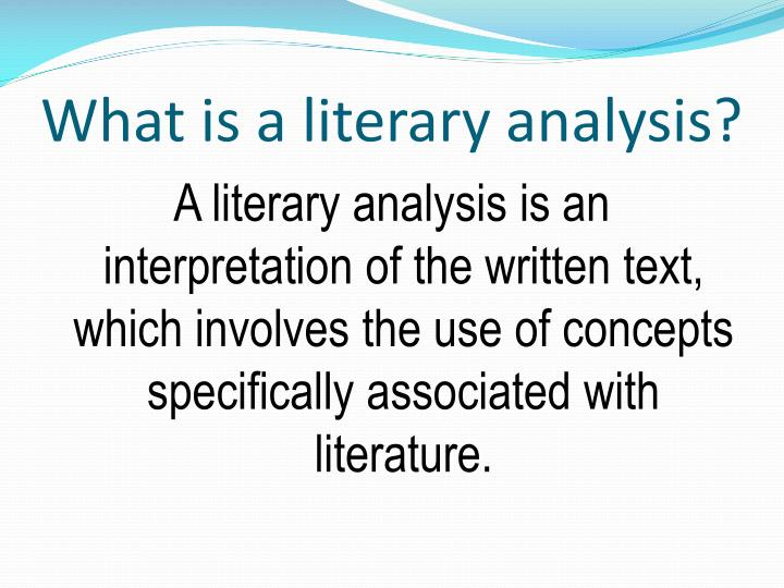 What is a literary analysis?