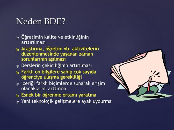 Neden BDE?