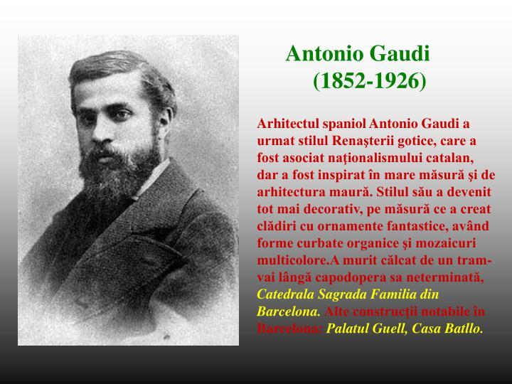 Arhitectul spaniol Antonio Gaudi a
