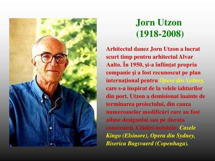 Arhitectul danez Jorn Utzon a lucrat