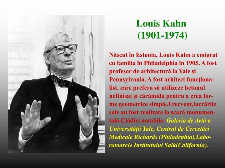 Născut în Estonia, Louis Kahn a emigrat