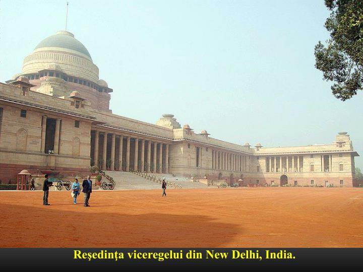 Reşedinţa viceregelui din New Delhi, India.