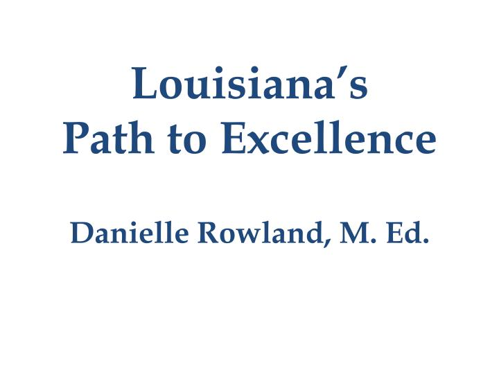 Louisiana s path to excellence