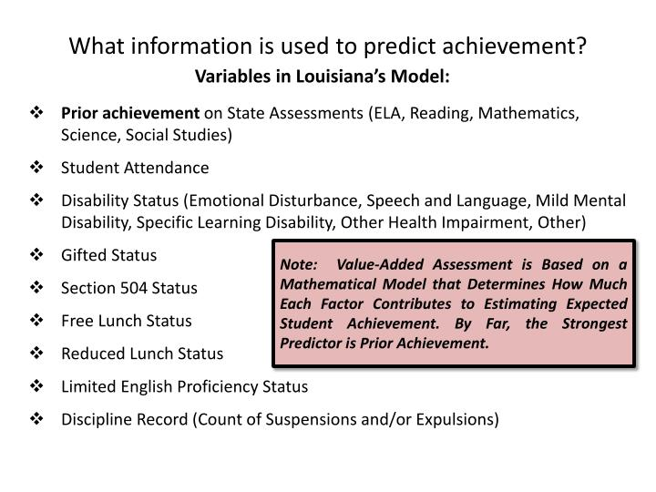 What information is used to predict achievement?